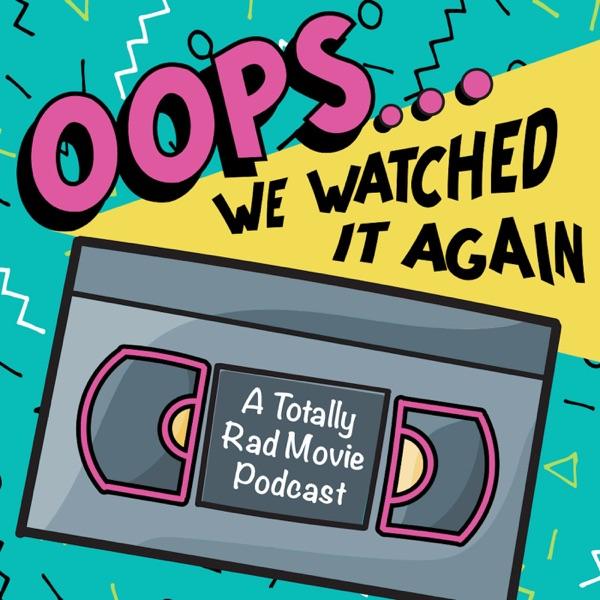 Oops We Watched It Again