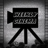 Weekly Cinema Podcast podcast
