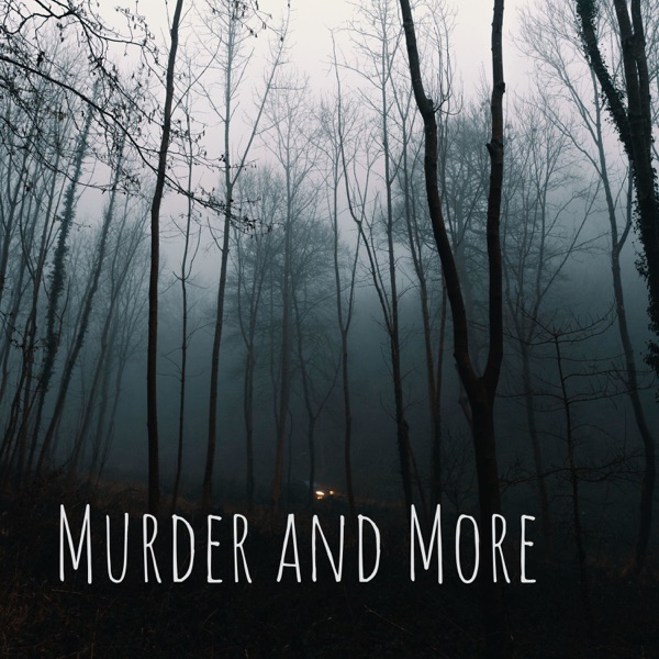 Murder and More