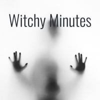 Witchy Minutes podcast