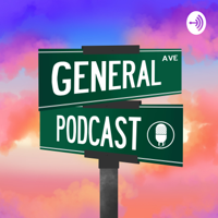 General Podcast podcast