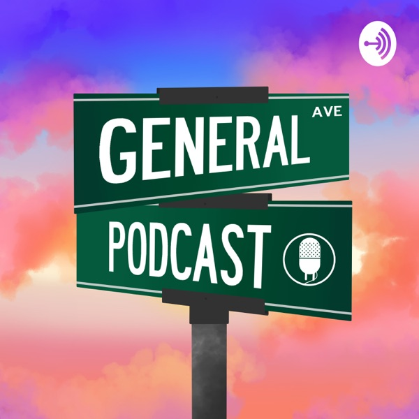 General Podcast
