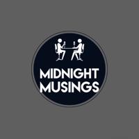 Midnight Musings 🕛 podcast
