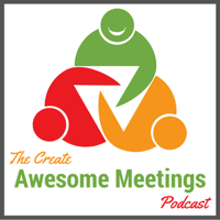 Create Awesome Meetings Podcast: Business Communication Skills | Effective Meetings | Organizational Learning | Management podcast