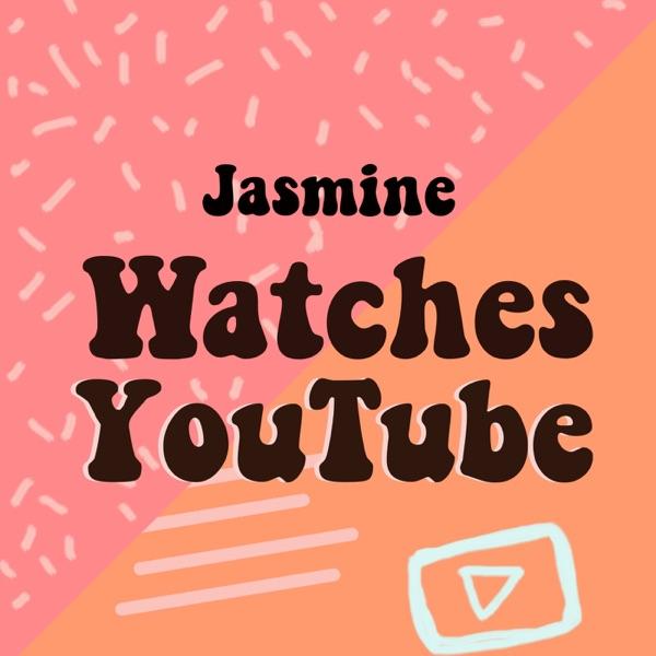 Jasmine Watches YouTube