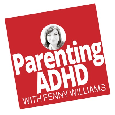 Parenting ADHD Podcast:Penny Williams