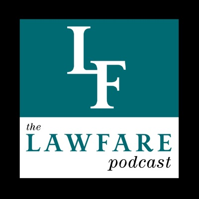 The Lawfare Podcast:The Lawfare Institute