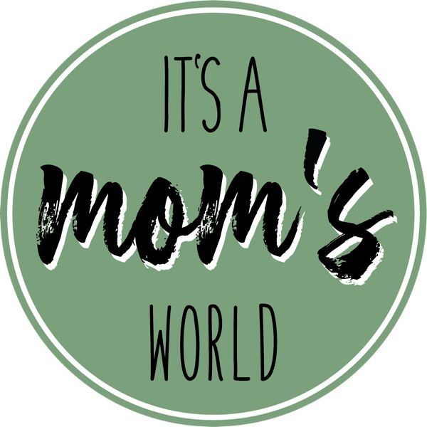 It's a mom's world