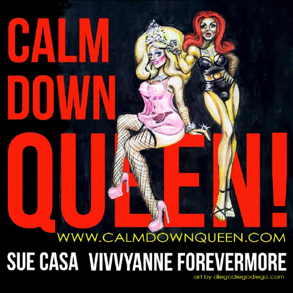Podcast - Calm Down Queen!