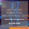 Network Marketing Breakthroughs with Rob Sperry artwork