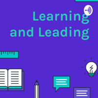 Learning and Leading podcast