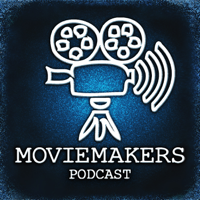 Moviemakers Podcast podcast