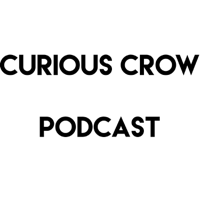 Curious Crow Podcast podcast