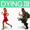 Dying To Ask artwork