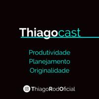 ThiagoCast podcast