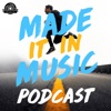 Made It In Music: Interviews With Artists, Songwriters, And Music Industry Pros artwork