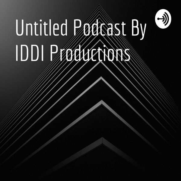 Untitled Podcast By IDDI Productions