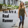 Actually, You Are a Real Runner artwork