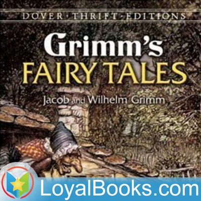Grimms' Fairy Tales by Jacob & Wilhelm Grimm:Loyal Books
