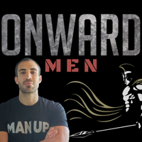 Onward Men: A Podcast for High Performing MEN podcast