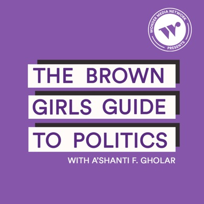 The Brown Girls Guide to Politics:Wonder Media Network