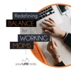Redefining Balance for Working Mom Podcast by Your Life Rocks artwork