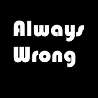 Always Wrong Podcast podcast