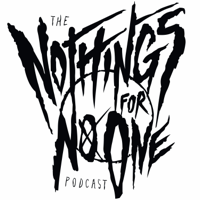 Nothings For No One podcast