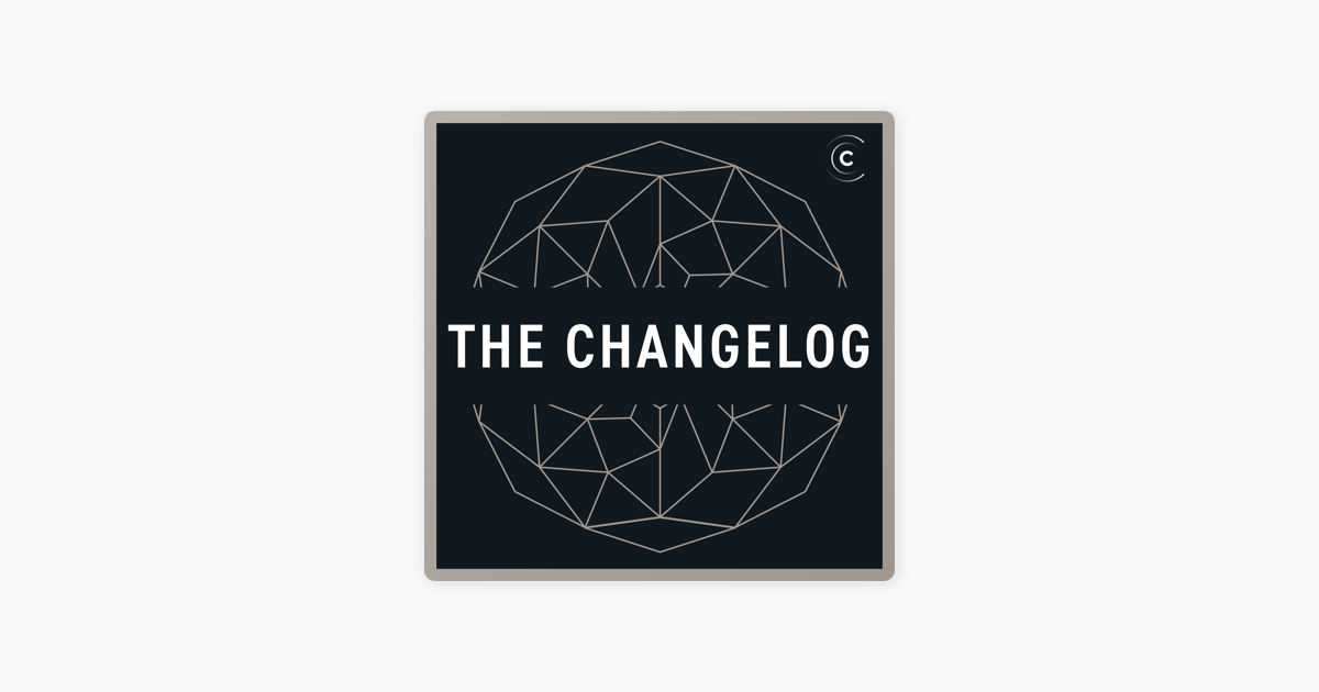 The Changelog on Apple Podcasts