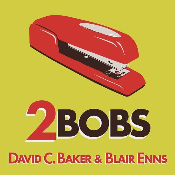 2Bobs - with David C. Baker and Blair Enns banner backdrop