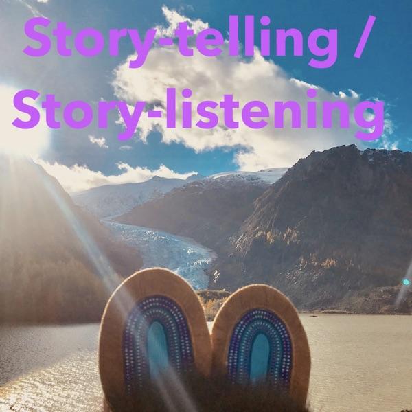 Story-telling / Story-listening