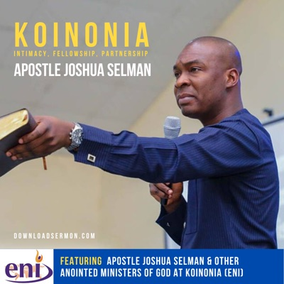 Koinonia Messages with Apostle Joshua Selman on DownloadSermon.com