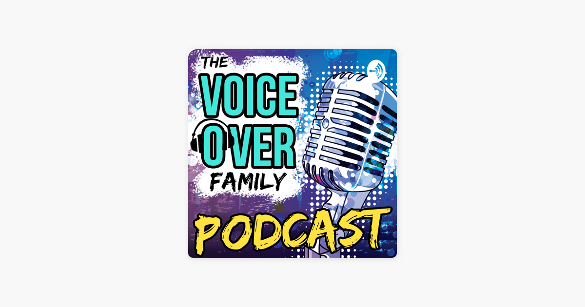 The Voiceover Family Podcast on Apple Podcasts