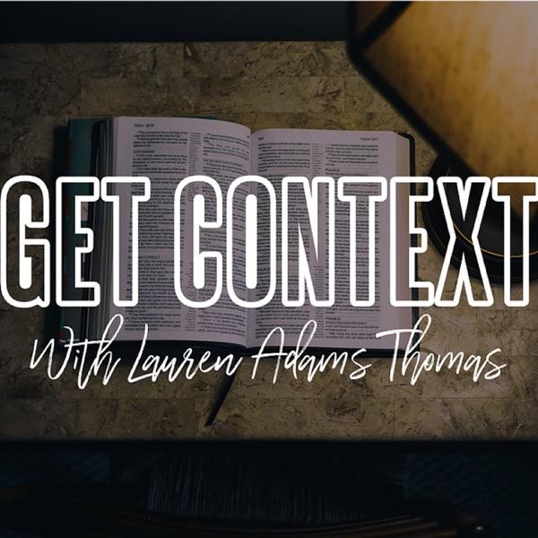 Get Context with Lauren Adams Thomas