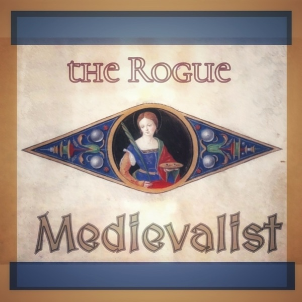 The Rogue Medievalist Podcast