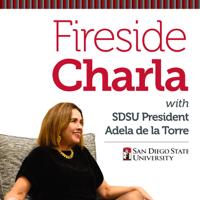 Fireside Charla with SDSU President Adela de la Torre podcast