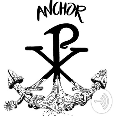 Anchor Ministry Podcast