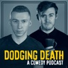 Dodging Death: A Comedy Podcast artwork