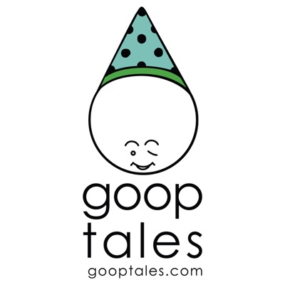 Goop Tales Stories - Free Audio Stories for Kids for bedtime, car rides or any time at all!