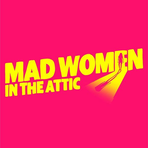 Mad Women In The Attic