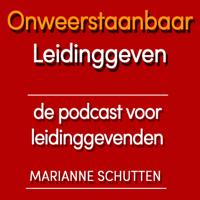 ONWEERSTAANBAAR LEIDINGGEVEN | DE PODCAST VOOR LEIDINGGEVENDEN podcast