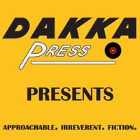 Dakka Press Presents podcast