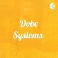 Dobe Systems podcast