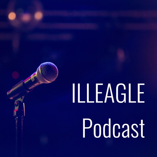 ILLEAGLE Podcast