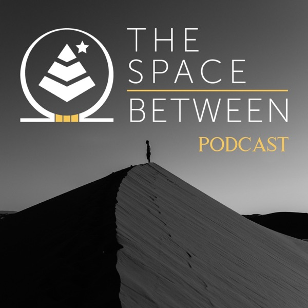 The Space Between Podcast