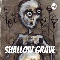 Shallow Grave podcast