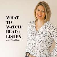 What to Watch, Read + Listen podcast