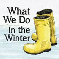 What We Do In The Winter podcast