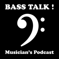 Musician's Podcast BASS TALK ! podcast