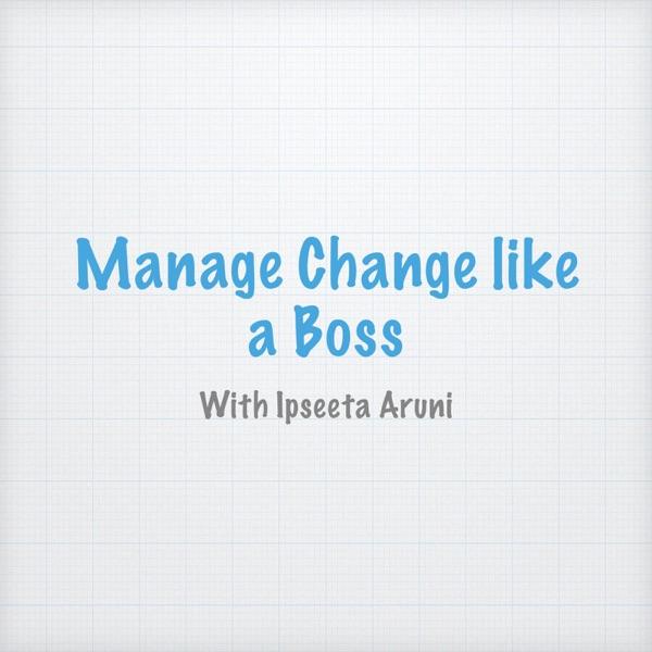Manage Change Like a Boss